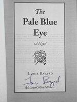 THE PALE BLUE EYE. by Bayard, Louis.