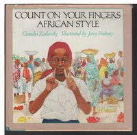 COUNT ON YOUR FINGERS AFRICAN STYLE. by Claudia Zaslavsky; Illustrated by Jerry Pinkney.