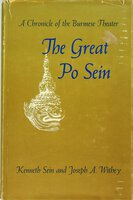 THE GREAT PO SEIN: A Chronicle of the Burmese Theater. by Sein, Kenneth (Maung Khe) and J. A. Withey.