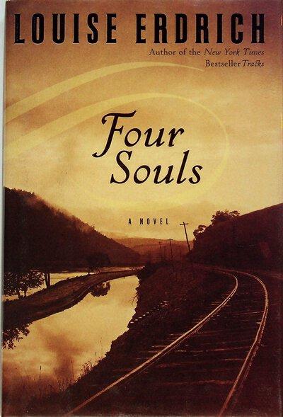 FOUR SOULS. by Erdrich, Louise.