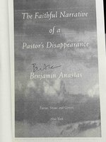 THE FAITHFUL NARRATIVE OF A PASTOR'S DISAPPEARANCE. by Anastas, Benjamin.