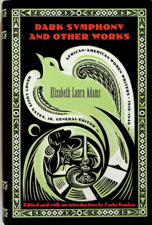 DARK SYMPHONY and Other Works. by Adams, Elizabeth Laura (1909-1982); introduction by Celia Kaplan.