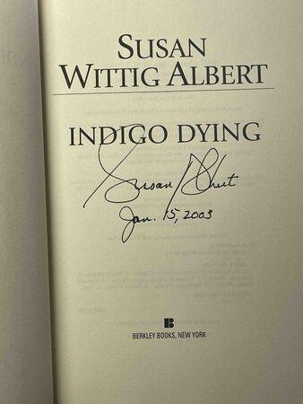 INDIGO DYING. by Albert, Susan Wittig.