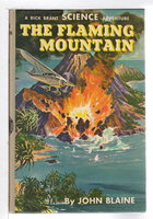THE FLAMING MOUNTAIN: A Rick Brant Science Adventure Story, #17 in series. by Blaine, John (pseudonym of Harold L. Goodwin)