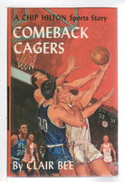 COMEBACK CAGERS: Number 21 in the Chip Hilton Sports Series. by Bee, Clair