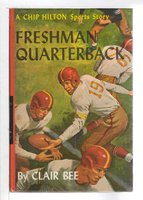 FRESHMAN QUARTERBACK: Number 9 in the Chip Hilton Sports Series. by Bee, Clair