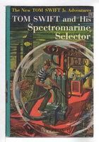 TOM SWIFT AND HIS SPECTROMARINE SELECTOR: Tom Swift, Jr series #15. by Appleton, Victor II.
