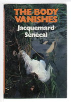 THE BODY VANISHES. by Jacquemard-Senecal