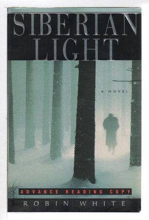 SIBERIAN LIGHT. by White, Robin.