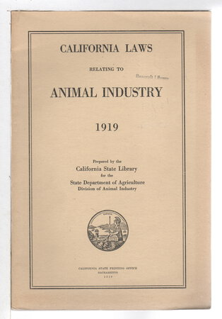 CALIFORNIA LAWS RELATING TO THE ANIMAL INDUSTRY 1919. by California State Library for the State Department of Agriculture.