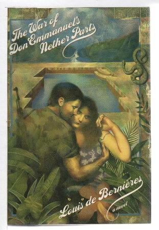 THE WAR OF DON EMMANUEL'S NETHER PARTS. by de Bernieres, Louis