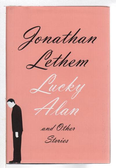 LUCKY ALAN and Other Stories. by Lethem, Jonathan.