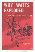 WHY WATTS EXPLODED: How the Ghetto Fought Back. by Rossa, Della and I.B. Tabata.
