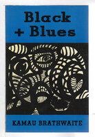 BLACK + BLUES. by Brathwaite, Kamau.