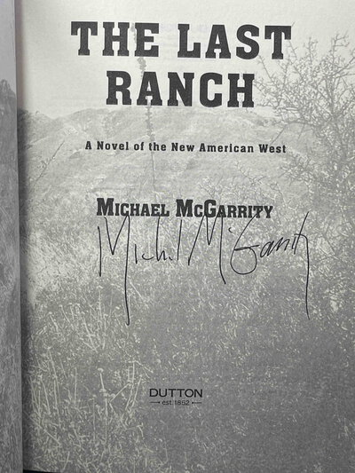 THE LAST RANCH: A Novel of the New American West. by McGarrity, Michael.