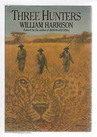 THREE HUNTERS. by Harrison, William.