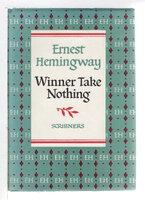 WINNER TAKE NOTHING. by Hemingway, Ernest.