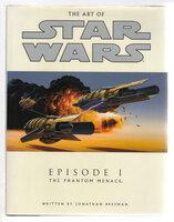 THE ART OF STAR WARS, EPISODE I - THE PHANTOM MENACE. by Bresman, Jonathan.