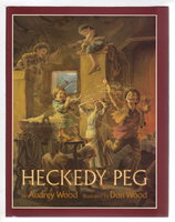 HECKEDY PEG. by Wood, Audrey; illustrated by Don Wood.