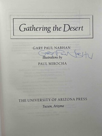 GATHERING THE DESERT. by Nabhan, Gary Paul. illustrated by Paul Mirocha.