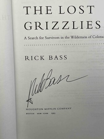 THE LOST GRIZZLIES: A Search for Survivors in the Wilderness of Colorado. by Bass, Rick.