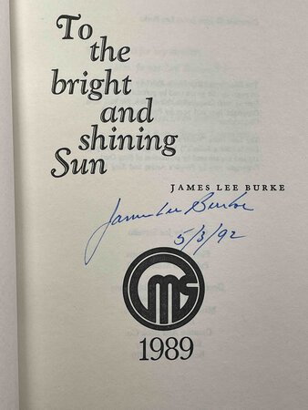 TO THE BRIGHT AND SHINING SUN. by Burke, James Lee.