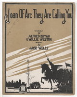 """2 PIECES of WORLD WAR I SHEET MUSIC: """"Joan of Arc, They Are Calling You"""" & """"He Sleeps Beneath The Soil Of France"""" by Wells, Jack, music; Al Bryan and Willie Weston, lyrics / Taylor, Tell."""