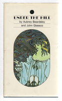 UNDER THE HILL; or the story of Venus and Tannhauser. by Beardsley, Aubrey and John Glassco.