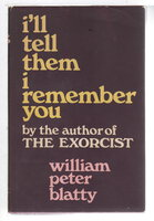 I'LL TELL THEM I REMEMBER YOU. by Blatty, William Peter.