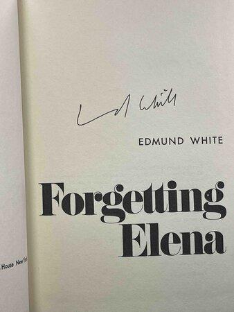 FORGETTING ELENA. by White, Edmund.