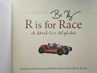 R IS FOR RACE: A Stock Car Alphabet. (Book plus poster.) by Herzog, Brad. Illustrated by Jane Gilltrap Bready.