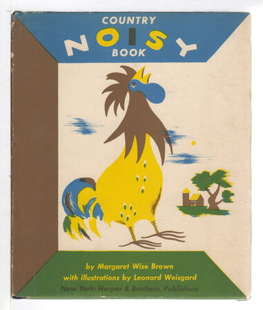 THE COUNTRY NOISY BOOK. by Brown, Margaret Wise.