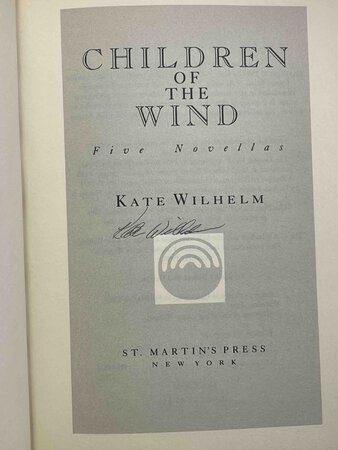 CHILDREN OF THE WIND: Five Novellas. by Wilhelm, Kate.