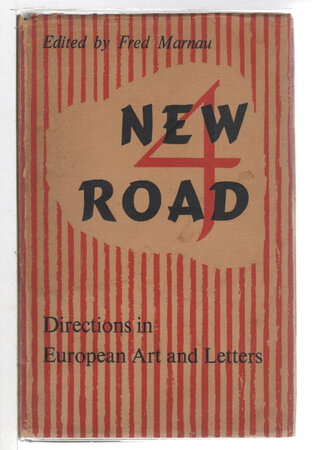 NEW ROAD NUMBER 4: Directions in European Art and Letters. by Marnau, Fred, editor.