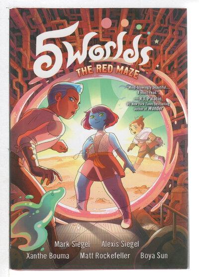 5 WORLDS, Book 3: THE RED MAZE. by Siegel, Mark; Alexis Siegel, Xanthe Bouma, Matt Rockefeller and Boya Sun.