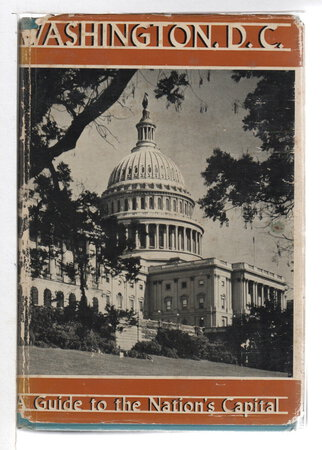 WASHINGTON, D.C.: A Guide to the Nation's Capitol. by [American Guide Series] Workers of the Writers' Program of the Works Project Administration, State of South Carolina.