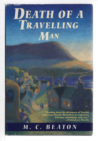 DEATH OF A TRAVELING MAN. by Beaton, M. C. (pseudonym of Marion Chesney)