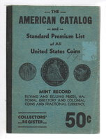 AMERICAN CATALOG AND STANDARD PREMIUM LIST OF ALL UNITED STATES COINS. by Wilson, R. A.