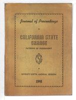 JOURNAL OF PROCEEDINGS, SEVENTY-SIXTH ANNUAL SESSION OF THE CALIFORNIA STATE GRANGE, PATRONS OF HUSBANDRY (Organized July 15, 1873): San Jose, California, October 19 to 22, 1948 Inclusive. by Sehlmeyer, George, Presiding Master.