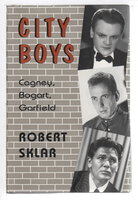 CITY BOYS: Cagney, Bogart, Garfield. by Sklar, Robert L.