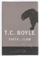TOOTH AND CLAW. by Boyle, T. Coraghessan.