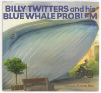 BILLY TWITTERS AND HIS BLUE WHALE PROBLEM. by Adams, Rex, illustrator; Mac Barnett.