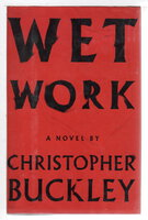WET WORK. by Buckley, Christopher.