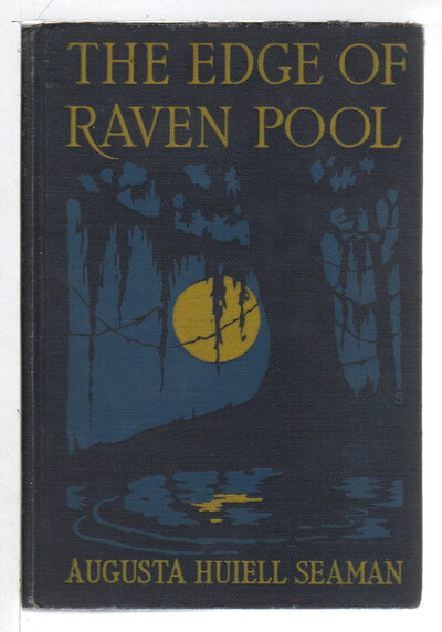 THE EDGE OF RAVEN POOL. by Seaman, Augusta Huiell.