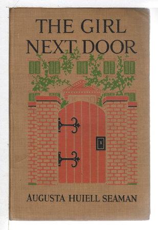 THE GIRL NEXT DOOR. by Seaman, Augusta Huiell.