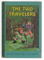 THE TWO TRAVELERS. by Grimm, Brothers; Adapted and illustrated by Harriet.