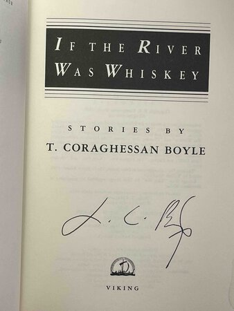 IF THE RIVER WAS WHISKEY: Stories. by Boyle, T. Coraghessan.