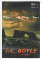 WHEN THE KILLING'S DONE. by Boyle, T. Coraghessan.