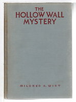 THE HOLLOW WALL MYSTERY: A Mystery Story for Girls #4. by Wirt, Mildred A. [Benson]