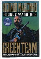 ROGUE WARRIOR: GREEN TEAM. by Marcinko, Richard and John Weisman